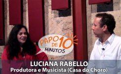 """""""PAPO DE 10"""" com Luciana Rabello (cavaquinista e produtora)"""